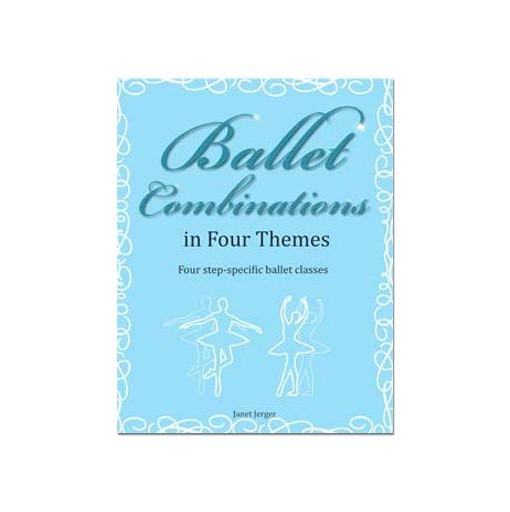 Ballet Combinationsi n Four Themes